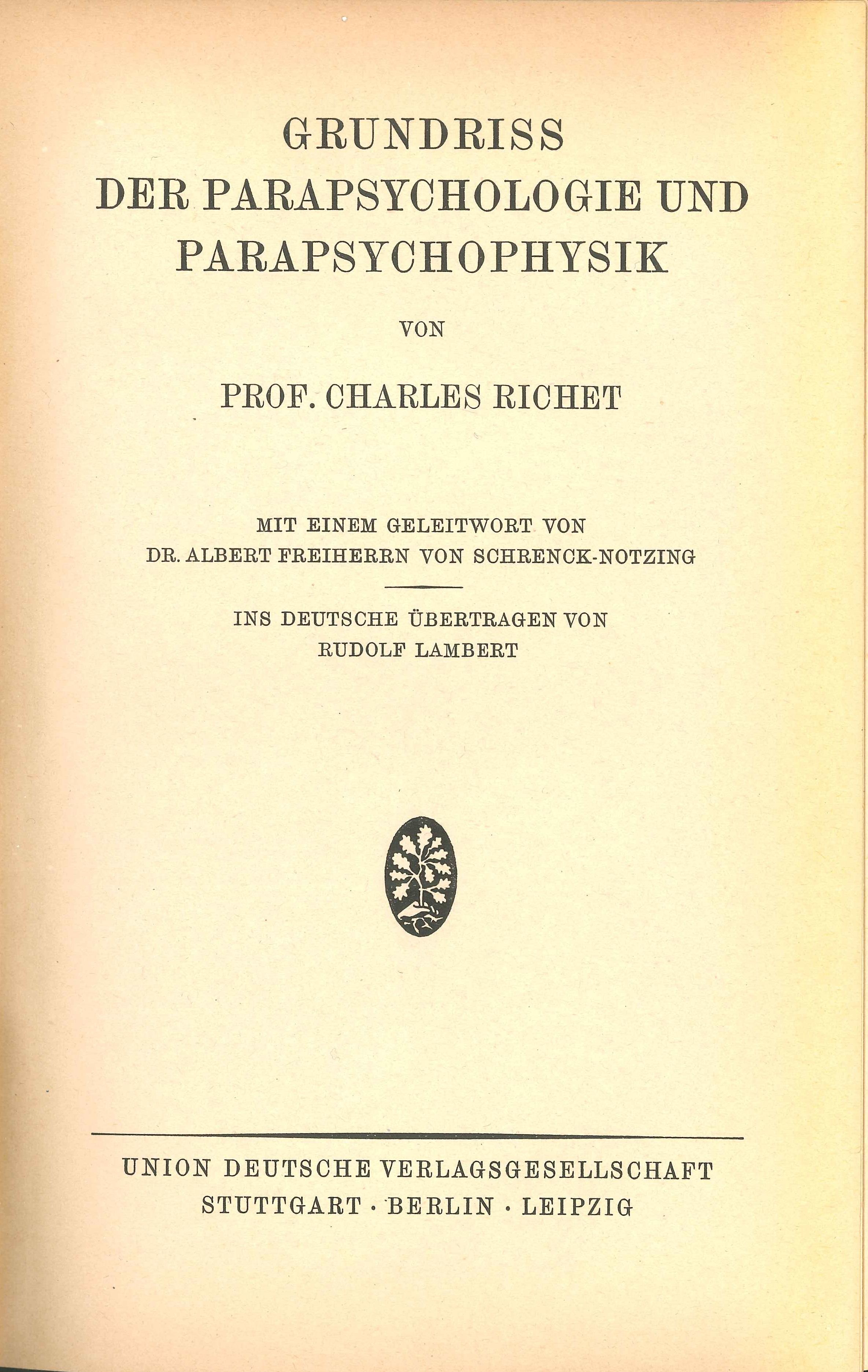 Grundriss der Parapsychologie und Parapsychophysik, Autor: Prof. Charles Richet, Union Deutsche Verlagsgesellschaft Stuttgart/Berlin/Leipzig 1923