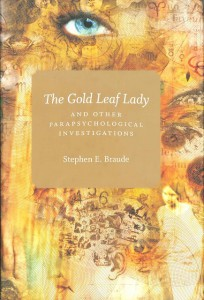The Gold Leaf Lady and other parapsychological investigations, Autor: Prof. Stephen E. Braude, Verlag: The University of Chicago Press 2007