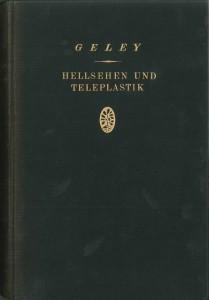 Hellsehen und Teleplastik, Autor: Dr. Gustave Geley, Union Deutsche Verlagsgesellschaft Stuttgart/Berlin/Leipzig 1926