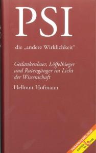 """PSI die """"andere Wirklichkeit"""", Autor: Prof. Dr. Hellmut Hofmann, Verlag Edition va Bene, Wien 2001, ISBN 3-85167-111-2"""