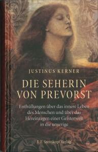 Die Seherin von Prevorst, Autor: Dr. med. Justinus Kerner, J. F. Steinkopf Verlag, Kiel 2012, ISBN 978-3-7984-0815-9