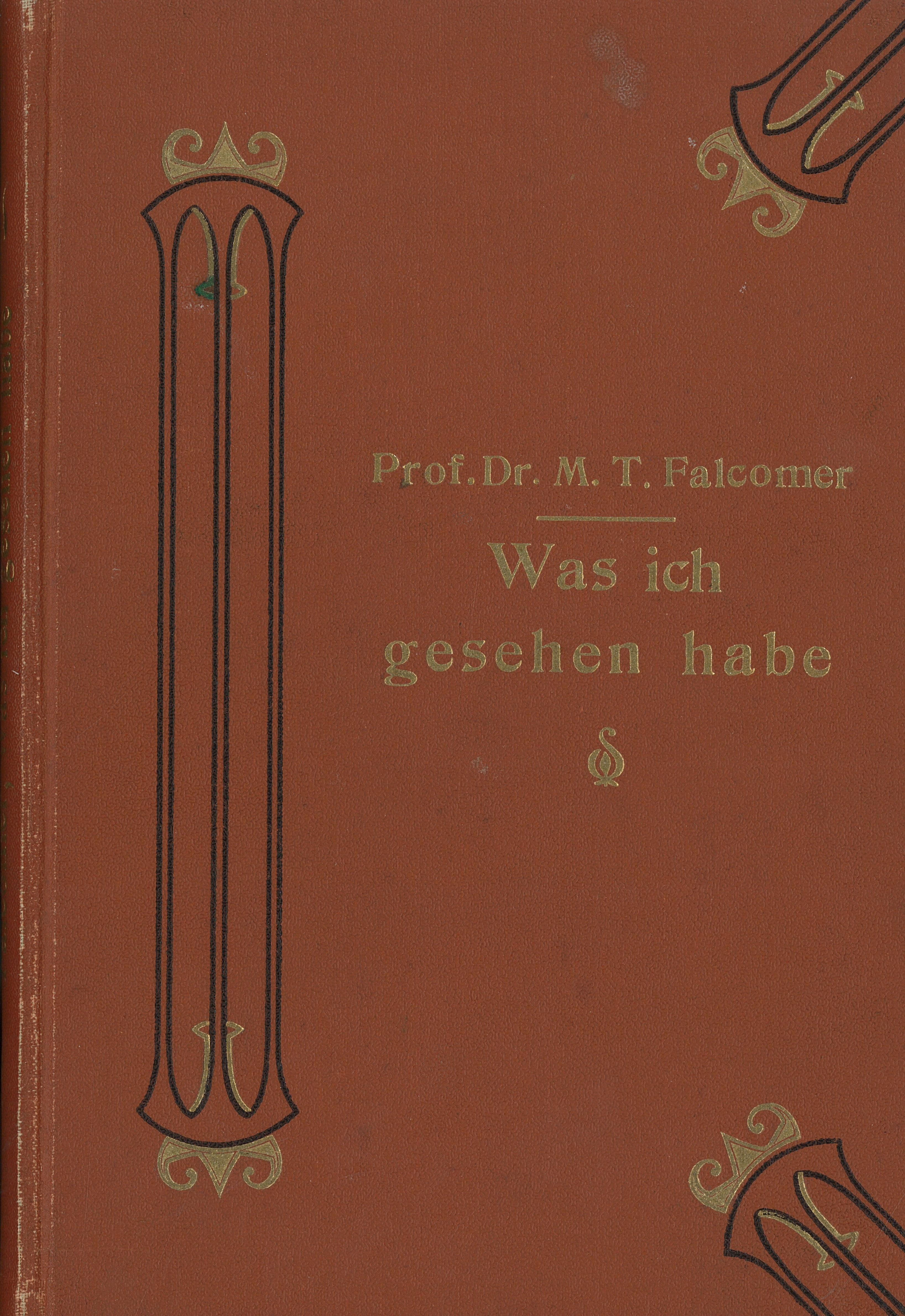 Was ich gesehen habe - Eigene Forschungen auf dem gelichteten Gebiet der weniger bekannten menschlichen Fähigkeiten, Autor: Prof. Dr. Markus Tullius Falcomer, Verlag: Oswald Mutze, Leipzig 1901