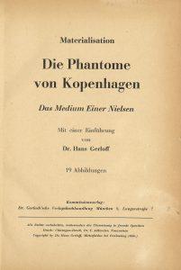 Materialisation – Die Phantome von Kopenhagen – Das Medium Einer Nielsen, Autor: Dr. Hans Gerloff, Dr. Gerlach´sche Verlagsbuchhandlung München, 1956