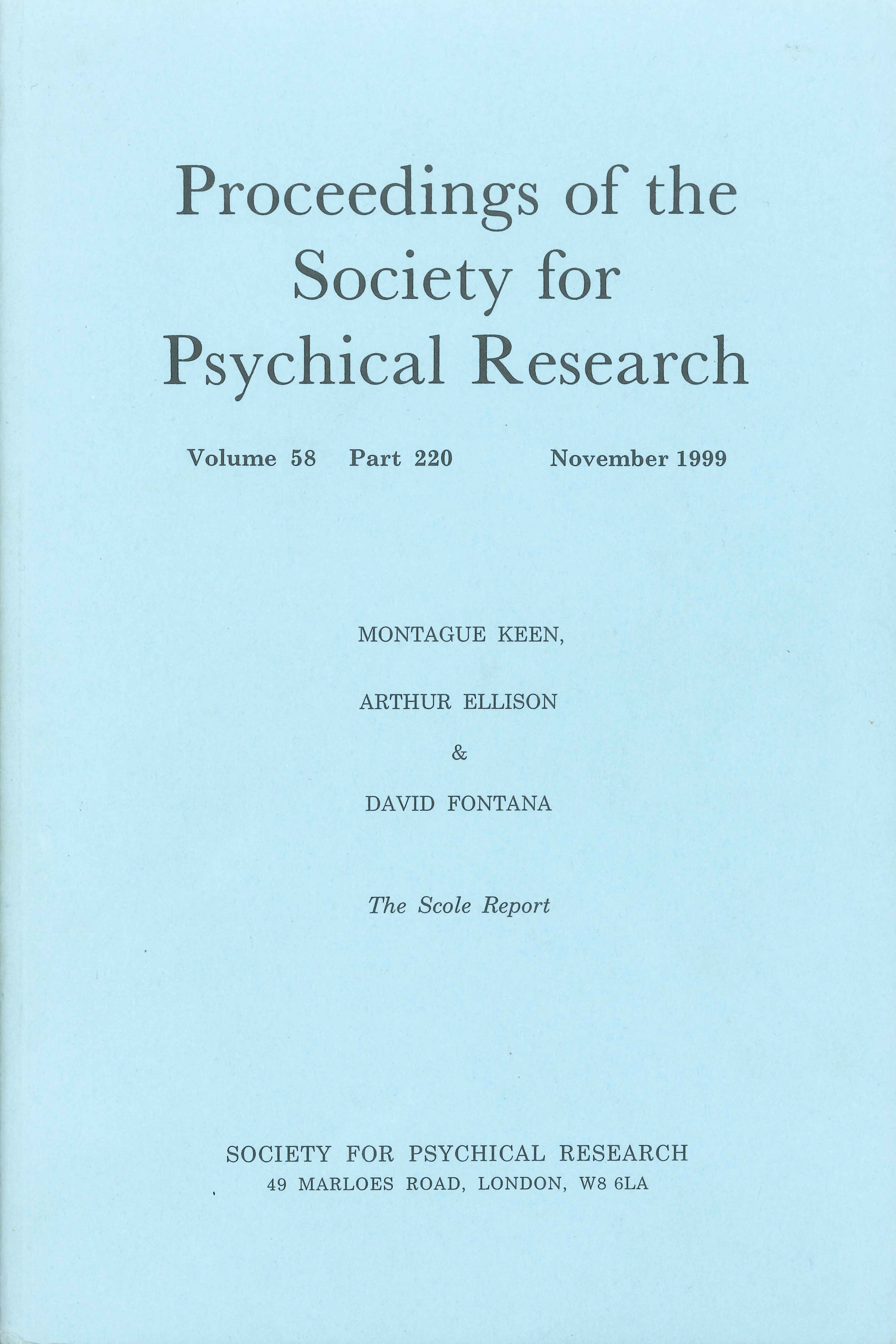 The Scole Report - Proceedings of the Society for Psychical Research, Autoren: Montague Keen, Arthur Ellison, David Fontana, Herausgeber: Society for Psychical Research 1999, ISBN 0900677066