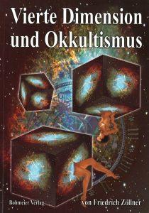 Vierte Dimension und Okkultismus – Über die vierte Dimension und Zöllners spiritistische Versuche mit Henry Slade, Autor: Prof. Dr. Friedrich Zöllner, Verlag: Bohmeier Leipzig, 2008, ISBN 978-3-89094-573-6