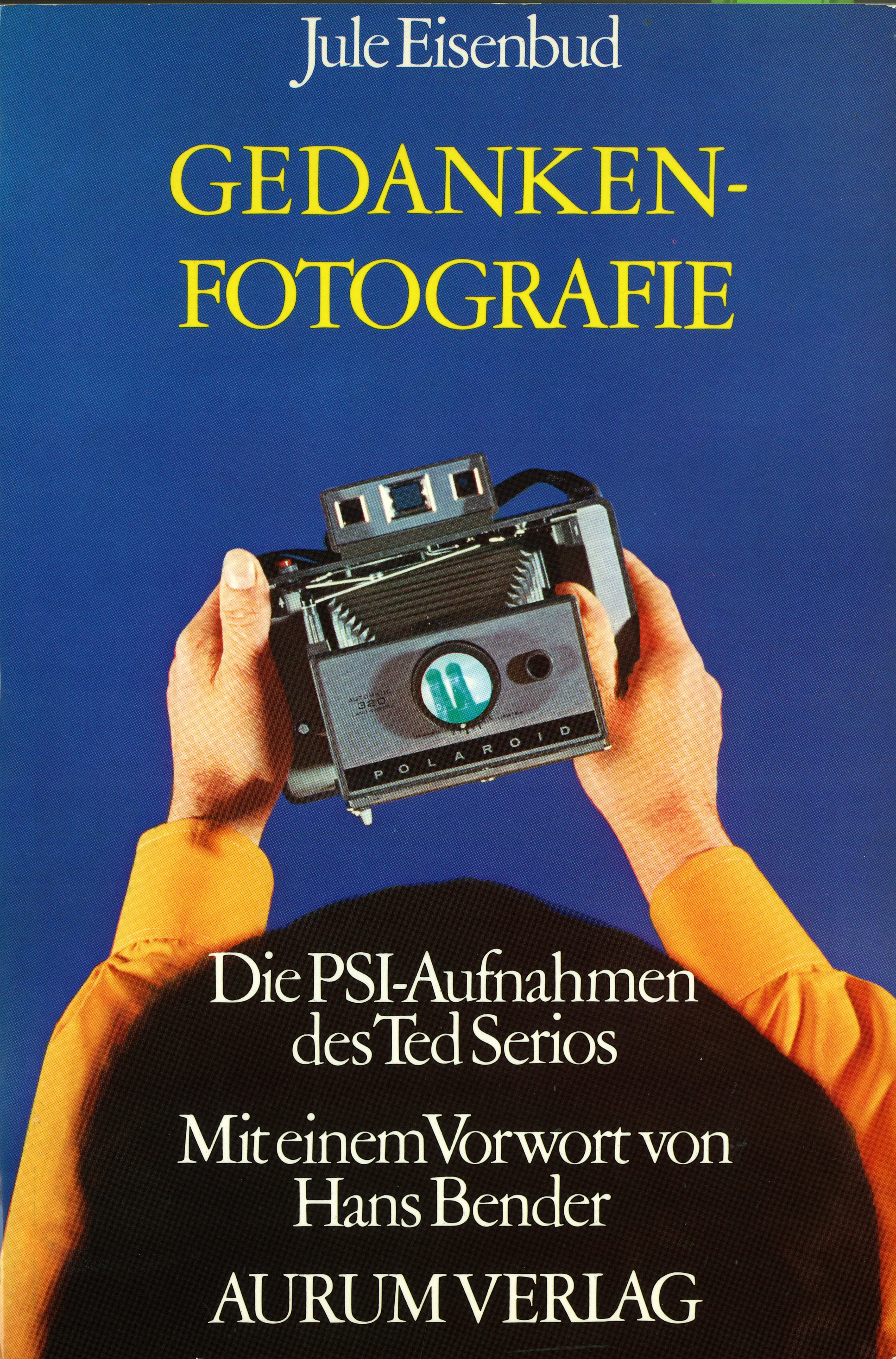 Gedankenfotografie - Die PSI-Aufnahmen des Ted Serios, Autor: Dr. med. Jule Eisenbud, Verlag: Aurum Verlag GmbH & Co. KG Freiburg im Breisgau, 1975, ISBN 3 591 00002 7